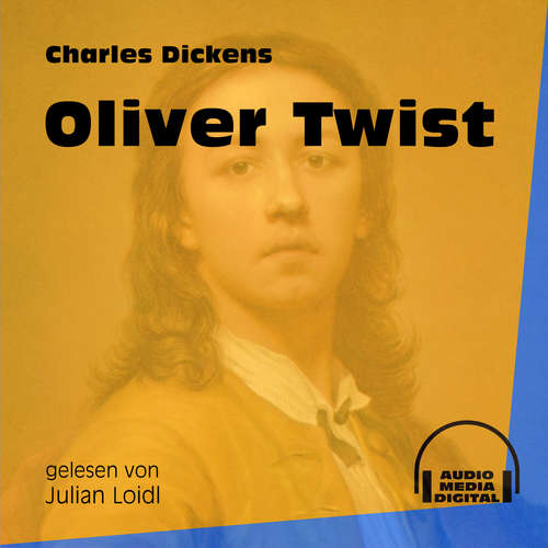 Hoerbuch Oliver Twist - Charles Dickens - Julian Loidl