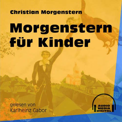 Hoerbuch Morgenstern für Kinder - Christian Morgenstern - Karlheinz Gabor