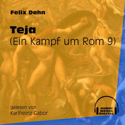 Hoerbuch Teja - Ein Kampf um Rom, Buch 9 - Felix Dahn - Karlheinz Gabor