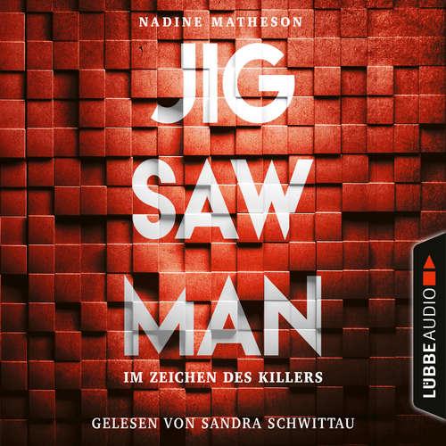 Hoerbuch Jigsaw Man - Im Zeichen des Killers - Nadine Matheson - Sandra Schwittau