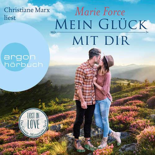 Hoerbuch Mein Glück mit Dir - Lost in Love - Die Green-Mountain-Serie, Band 10 - Marie Force - Christiane Marx