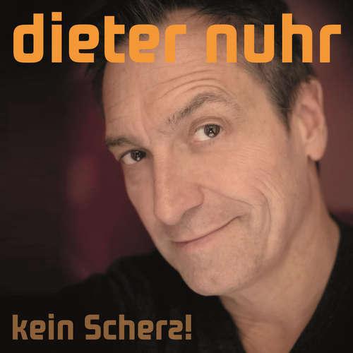 Hoerbuch Kein Scherz!, Kein Scherz! - Dieter Nuhr - Dieter Nuhr