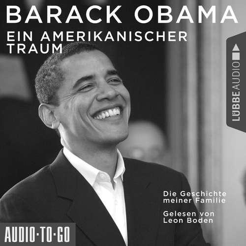 Hoerbuch Ein amerikanischer Traum - Die Geschichte meiner Familie - Barack Obama - Leon Boden