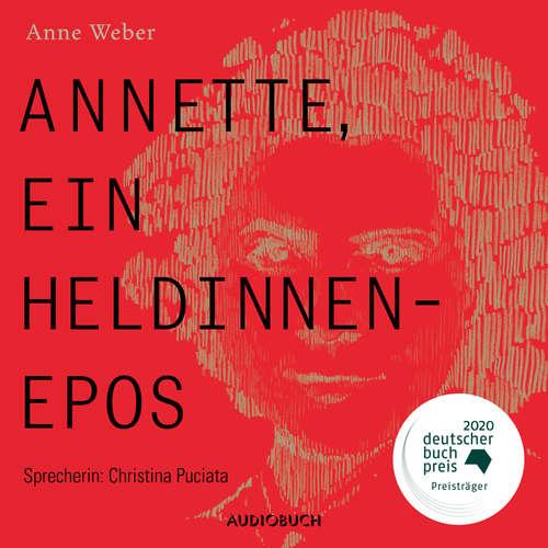 Hoerbuch Annette, ein Heldinnenepos - Anne Weber - Christina Puciata