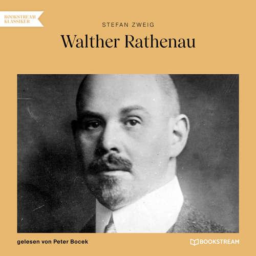 Hoerbuch Walther Rathenau - Stefan Zweig - Peter Bocek