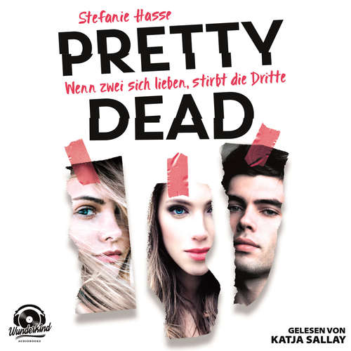 Hoerbuch Wenn zwei sich lieben, stirbt die Dritte - Pretty Dead, Band 1 - Stefanie Hasse - Katja Sallay