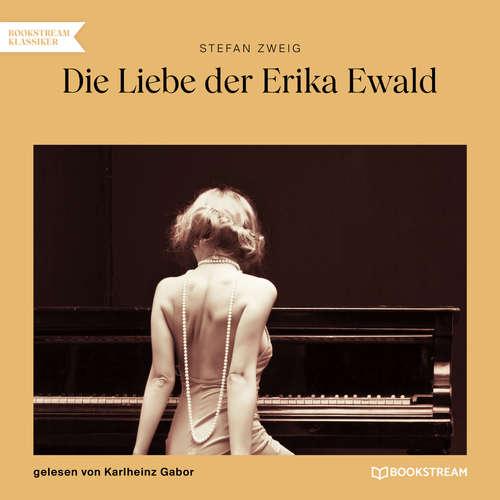 Hoerbuch Die Liebe der Erika Ewald - Stefan Zweig - Karlheinz Gabor