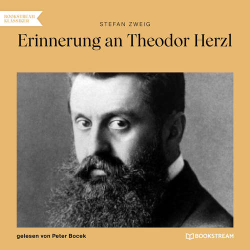 Hoerbuch Erinnerung an Theodor Herzl - Stefan Zweig - Peter Bocek