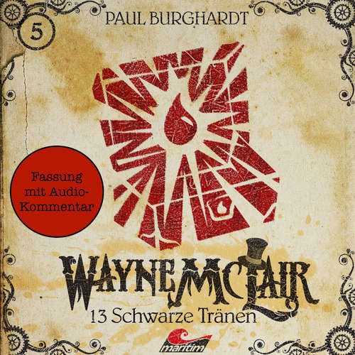 Hoerbuch Wayne McLair - Fassung mit Audio-Kommentar, Folge 5: 13 schwarze Tränen - Paul Burghardt - Felix Würgler