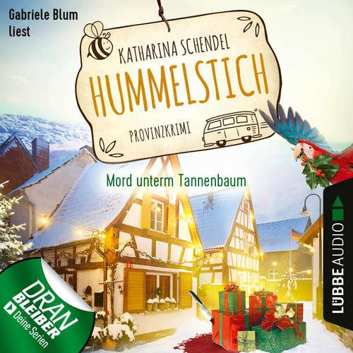 Hoerbuch Mord unterm Tannenbaum - Provinzkrimi - Hummelstich, Folge 3 - Katharina Schendel - Gabriele Blum