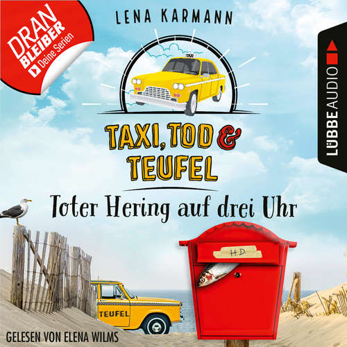 Hoerbuch Toter Hering auf drei Uhr - Taxi, Tod und Teufel, Folge 5 - Lena Karmann - Elena Wilms