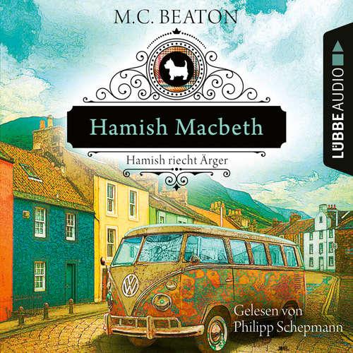 Hoerbuch Hamish Macbeth riecht Ärger - Schottland-Krimis, Teil 9 - M. C. Beaton - Philipp Schepmann