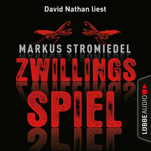 Hoerbuch Zwillingsspiel - Markus Stromiedel - David Nathan