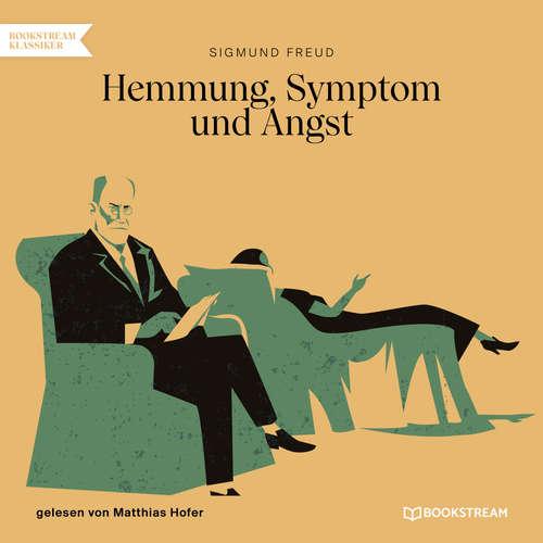 Hoerbuch Hemmung, Symptom und Angst - Sigmund Freud - Matthias Hofer