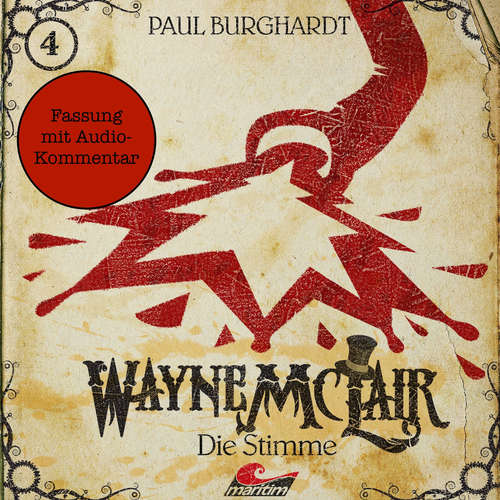 Hoerbuch Wayne McLair - Fassung mit Audio-Kommentar, Folge 4: Die Stimme - Paul Burghardt - Felix Würgler