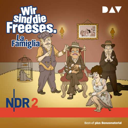 Hoerbuch Wir sind die Freeses, Folge 5: La Famiglia - Andreas Altenburg - Andreas Altenburg