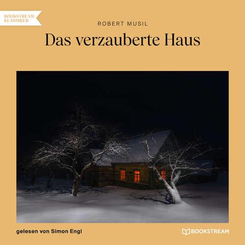 Hoerbuch Das verzauberte Haus - Robert Musil - Simon Engl