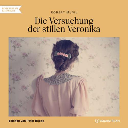 Hoerbuch Die Versuchung der stillen Veronika - Robert Musil - Peter Bocek