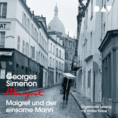 Hoerbuch Maigret und der einsame Mann - Georges Simenon - Walter Kreye