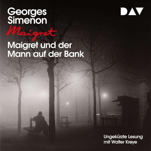 Hoerbuch Maigret und der Mann auf der Bank - Georges Simenon - Walter Kreye