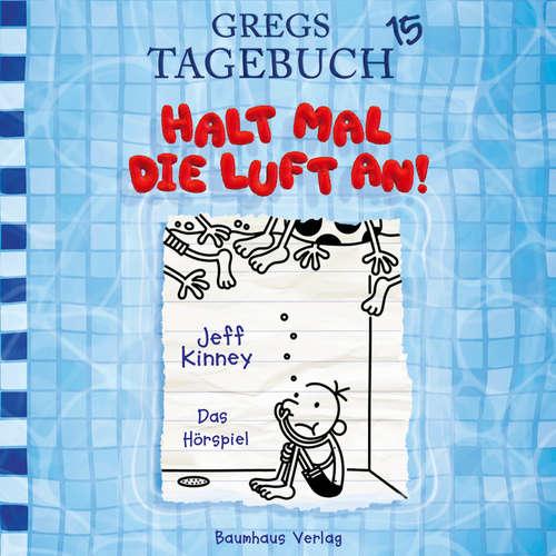 Hoerbuch Gregs Tagebuch, Folge 15: Halt mal die Luft an! - Jeff Kinney - Marco Eßer