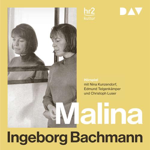 Hoerbuch Malina - Ingeborg Bachmann - Nina Kunzendorf