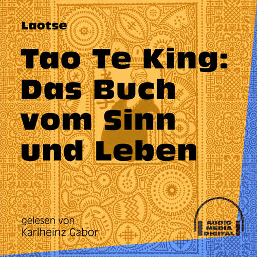 Hoerbuch Tao Te King: Das Buch vom Sinn und Leben -  Laotse - Karlheinz Gabor