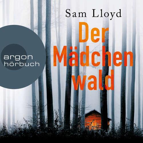 Hoerbuch Der Mädchenwald - Sam Lloyd - Gerrit Schmidt-Foß