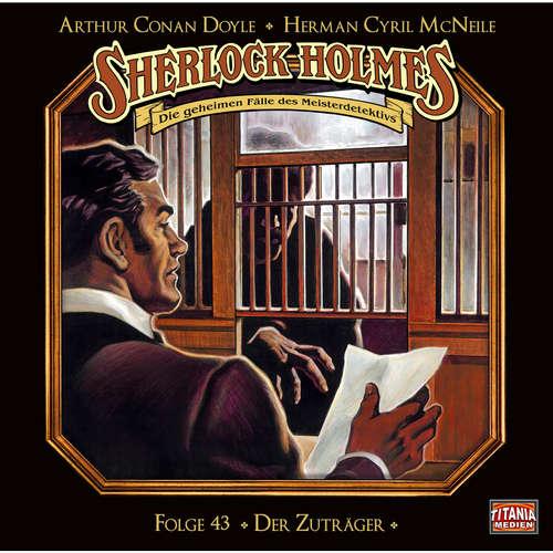 Hoerbuch Sherlock Holmes - Die geheimen Fälle des Meisterdetektivs, Folge 43: Der Zuträger - Arthur Conan Doyle - Joachim Tennstedt