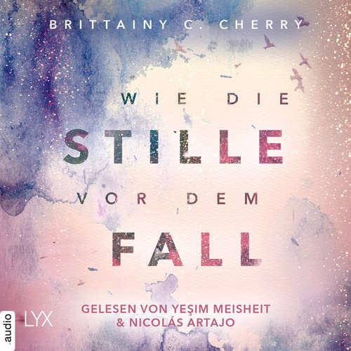 Hoerbuch Wie die Stille vor dem Fall. Erstes Buch - Chances-Reihe, Band 2.1 - Brittainy C. Cherry - Yesim Meisheit