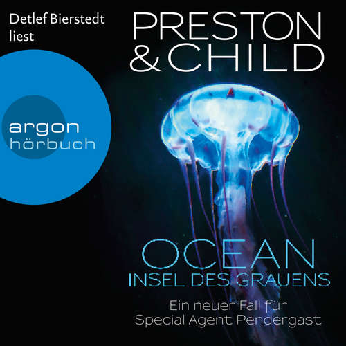 Hoerbuch Ocean - Insel des Grauens - Ein Fall für Special Agent Pendergast, Band 19 - Douglas Preston - Detlef Bierstedt