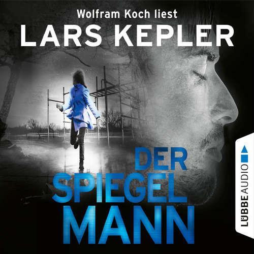 Hoerbuch Der Spiegelmann - Joona Linna, Teil 8 - Lars Kepler - Wolfram Koch