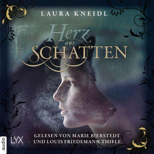 Hoerbuch Herz aus Schatten - Laura Kneidl - Marie Bierstedt