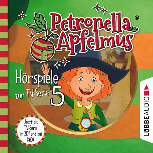 Hoerbuch Petronella Apfelmus, Teil 5: Was ist nur mit Dornwald los?, Blick in die Zukunft, Hilda in der Falle - Cornelia Neudert - Ranja Bonalana