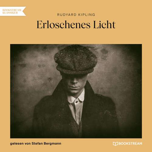 Hoerbuch Erloschenes Licht - Rudyard Kipling - Stefan Bergmann