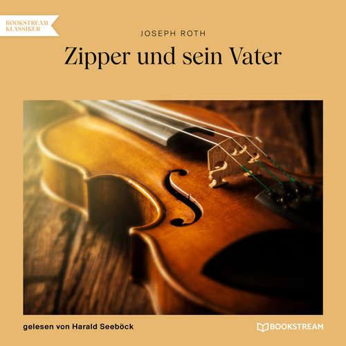 Hoerbuch Zipper und sein Vater - Joseph Roth - Harald Seeböck