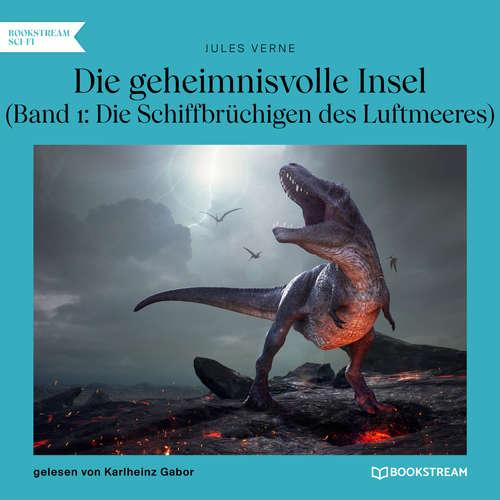 Hoerbuch Die Schiffbrüchigen des Luftmeeres - Die geheimnisvolle Insel, Band 1 - Jules Verne - Karlheinz Gabor