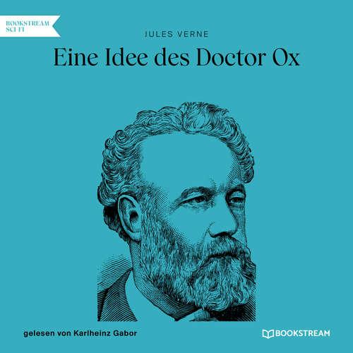 Hoerbuch Eine Idee des Doctor Ox - Jules Verne - Karlheinz Gabor
