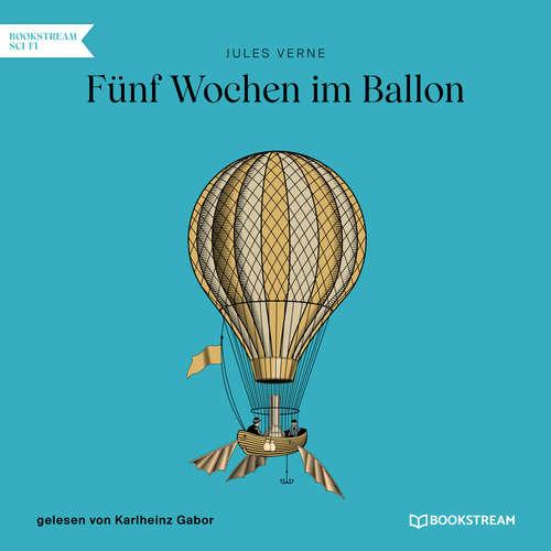 Hoerbuch Fünf Wochen im Ballon - Jules Verne - Karlheinz Gabor