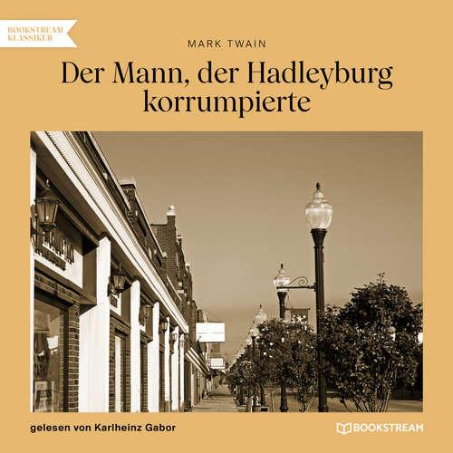 Hoerbuch Der Mann, der Hadleyburg korrumpierte - Mark Twain - Karlheinz Gabor