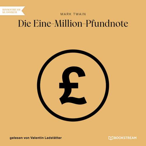 Hoerbuch Die Eine-Million-Pfundnote - Mark Twain - Valentin Ladstätter