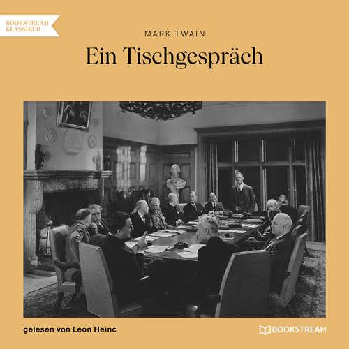Hoerbuch Ein Tischgespräch - Mark Twain - Leon Heinc