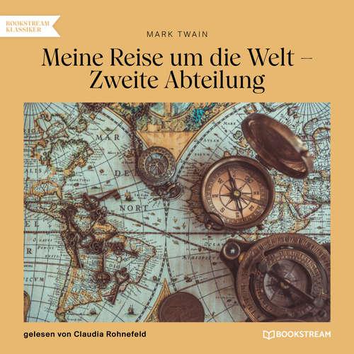 Hoerbuch Meine Reise um die Welt - Zweite Abteilung - Mark Twain - Claudia Rohnefeld