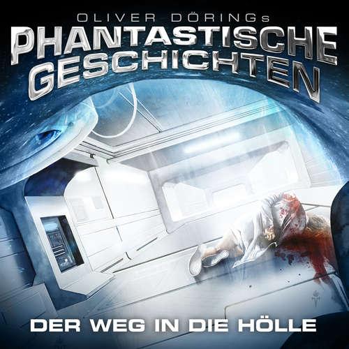 Hoerbuch Phantastische Geschichten, Der Weg in die Hölle - Oliver Döring - Joachim Kerzel