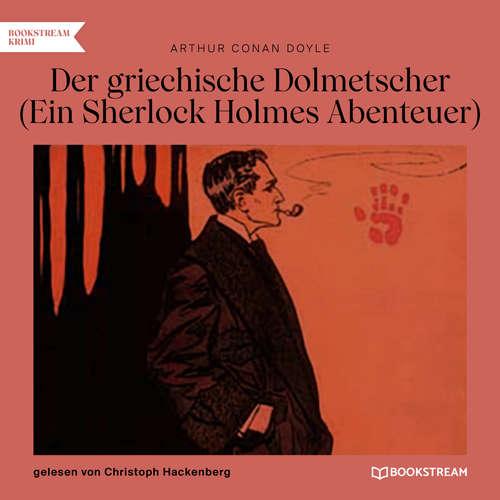 Hoerbuch Der griechische Dolmetscher - Ein Sherlock Holmes Abenteuer - Arthur Conan Doyle - Christoph Hackenberg