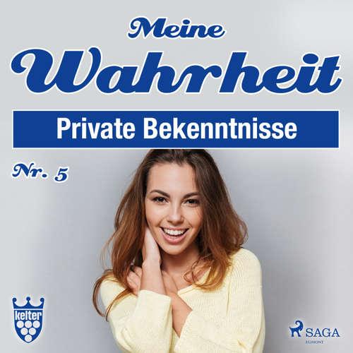 Hoerbuch Private Bekenntnisse - Meine Wahrheit 5 - Diverse Autoren - Claudia Adjei