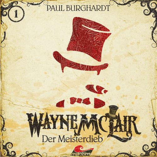 Hoerbuch Wayne McLair, Folge 1: Der Meisterdieb - Paul Burghardt - Felix Würgler