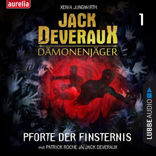 Hoerbuch Pforte der Finsternis - Jack Deveraux Dämonenjäger 1 (Inszenierte Lesung) - Xenia Jungwirth - Patrick Roche