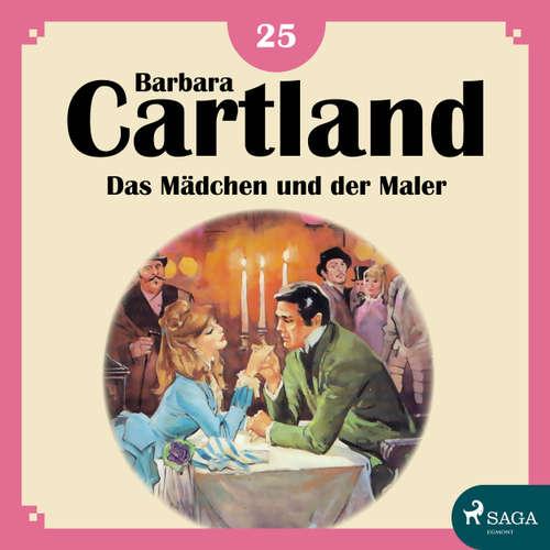Hoerbuch Das Mädchen und der Maler - Die zeitlose Romansammlung von Barbara Cartland 25 - Barbara Cartland - Hannah Baus