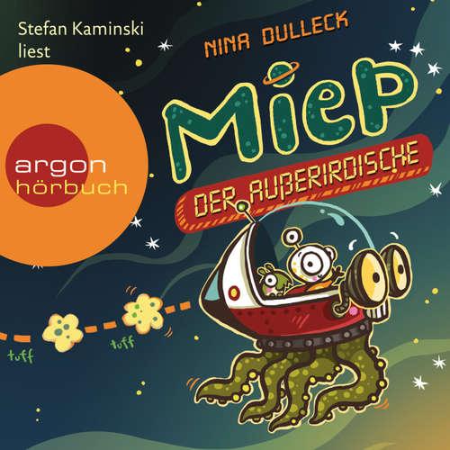 Hoerbuch Miep, der Außerirdische - Nina Dulleck - Stefan Kaminski